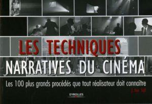 Les techniques narratives du cinéma : les 100 plus grands procédés que tout réalisateur doit connaître (Jennifer Van Sijll)