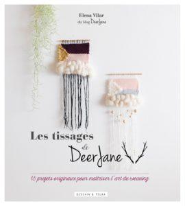 Les tissages de Deer Jane : 15 projets originaux pour maîtriser l'art du weaving (Elena Vilar)