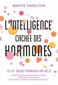 L'intelligence cachée des hormones - Le 6e sens féminin révélé (Martie Haselton)