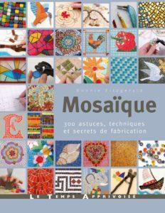 Mosaïque - 300 astuces, motifs et secrets de fabrication (Bonnie Fitzgerald)