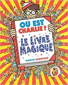 Où est Charlie ? Le livre magique (Martin Handford)