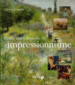 Petite Encyclopédie de l'impressionnisme (Gabriele Crepaldi)