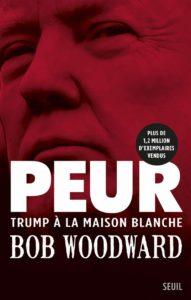 Peur - Trump à la Maison Blanche (Bob Woodward)