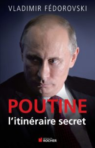 Poutine, l'itinérairesecret (Vladimir Fedorovski)