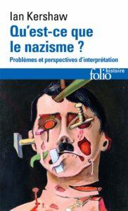 Qu'est-ce que le nazisme ? (Ian Kershaw)