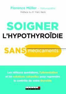 Soigner l'hypothyroïdiesans médicaments (Florence Müller)