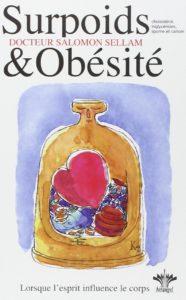 Surpoids et obésité - Lorsque l'esprit influence le corps (Salomon Sellam)