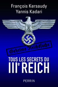 Tous les secrets du IIIe Reich (Yannis Kadari, François Kersaudy)