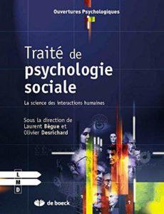 Traité de psychologie sociale - La science des interactions humaines (Laurent Bègue, Olivier Desrichard)