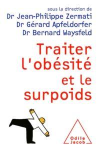 Traiter l'obésité et le surpoids (Jean-Philippe Zermati, Gérard Apfeldorfer, Bernard Waysfeld)