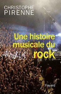 Une histoire musicale du rock (Christophe Pirenne)