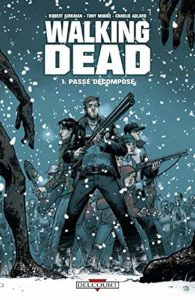 Walking Dead - Passé décomposé (Robert Kirkman, Charlie Adlard)