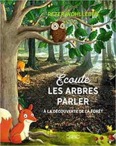Écoute les arbres parler (Peter Wohlleben)