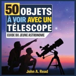 50 objets à voir avec un télescope - Guide du jeune astronome (John A. Read)