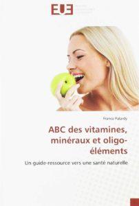 ABC des vitamines, minéraux et oligo-éléments (France Palardy)