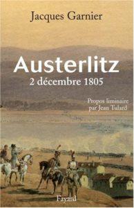 Austerlitz : 2 décembre 1805 (Jacques Garnier, Jean Tulard)