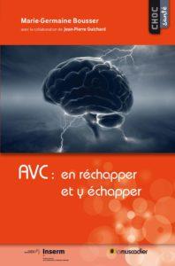 AVC : en réchapper et y échapper (Marie-Germaine Bousser)