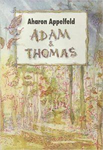 Adam et Thomas (Aharon Appelfeld)