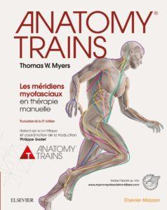 Anatomy Trains - Les méridiens myofasciaux en thérapie manuelle (Thomas W. Myers)