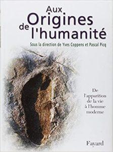 Aux origines de l'humanité – Tome 1 – De l'apparition de la vie à l'homme moderne (Yves Coppens)