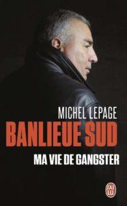 Banlieue sud - Ma vie de gangster (Michel Lepage, Frédéric Ploquin)