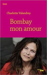 Bombay mon amour (Charlotte Valandrey)
