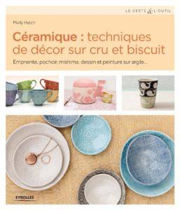 Céramique : techniques de décor sur cru et biscuit (Molly Hatch)