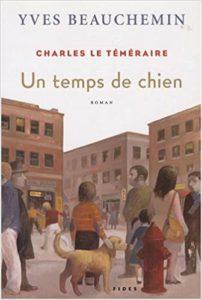 Charles le Téméraire – Tome 1 – Un temps de chien (Yves Beauchemin)