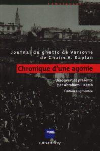 Chronique d'une agonie - Journal du ghetto de Varsovie (Chaïm Kaplan, Abraham I. Katsh, Georges Bensoussan)