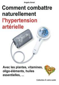 Comment combattre naturellement l'hypertension artérielle(Angela Amaé)