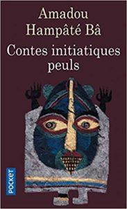 Contes initiatiques peuls (Amadou Hampâté Bâ)