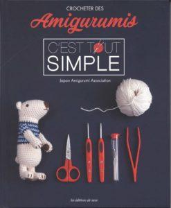 Crocheter des amigurumis c'est tout simple (Japan Amigurumi Association)