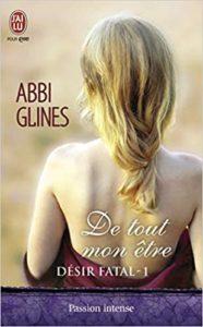 Désir fatal – Tome 1 – De tout mon être (Abbi Glines)
