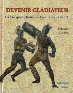 Devenir gladiateur (François Gilbert)