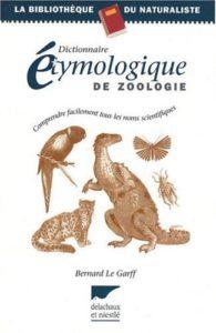 Dictionnaire étymologique de zoologie (Bernard Le Garff)