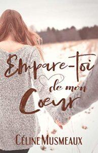 Empare-toi de mon cœur (Céline Musmeaux)