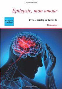Epilepsie, mon amour (Yves-Christophe Jaffrédo)