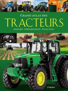 Grand atlas des tracteurs - Histoire, performances, évolutions (Michael Dörflinger, Sascha Burkard)