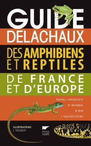 Guide Delachaux des amphibiens et reptiles de France et d'Europe (Jeroen Speybroeck, Wouter Beukema, Bobby Bok, Jan Van Der Voort, Ilian Velikov)