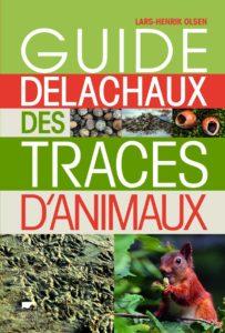 Guide Delachaux des traces d'animaux (Lars-Henrik Olsen)