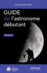 Guide de l'astronome débutant (Vincent Jean Victor)
