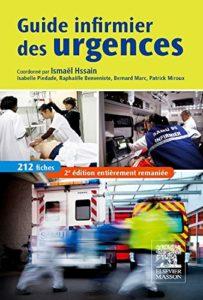 Guide infirmier des urgences (Ismaël Hssain, Isabelle Piedade, Raphaëlle Benveniste, Patrick Miroux)
