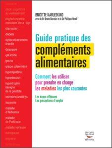 Guide pratique des compléments alimentaires (Brigitte Karleskind, Bruno Mercier, Philippe Veroli)