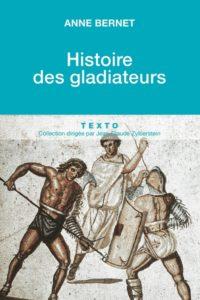 Histoire des gladiateurs (Anne Bernet)