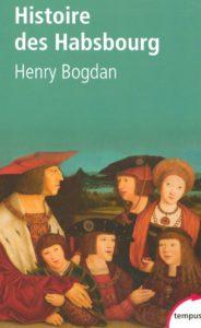 Histoire des Habsbourg (Henry Bogdan)