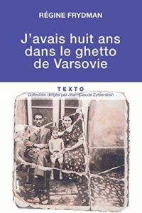 J'avais huit ans dans le ghetto de Varsovie (Régine Frydman)