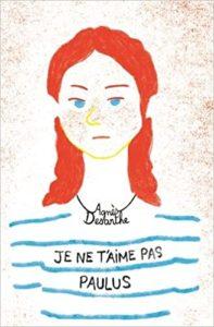 Je ne t'aime pas, Paulus (Agnès Desarthe)