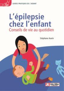 L'épilepsie chez l'enfant - Conseils de vie au quotidien (Soline Roy, Stéphane Auvin)