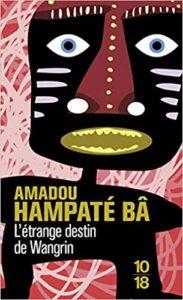 L'étrange destin de Wangrin (Amadou Hampâté Bâ)