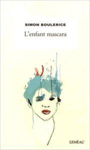 L'enfant mascara (Simon Boulerice)